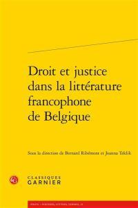 Droit et justice dans la littérature francophone de Belgique