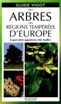 Guide Vigot des arbres des régions temprées d'Europe