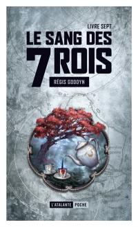 Le sang des 7 rois. Volume 7,