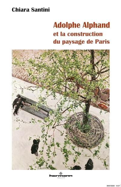 Adolphe Alphand et la construction du paysage de Paris