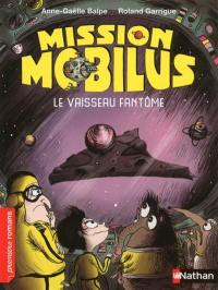 Mission Mobilus, Le vaisseau fantôme