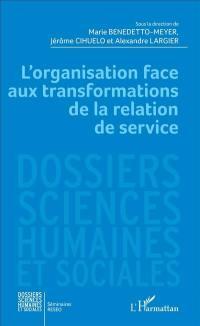 L'organisation face aux transformations de la relation de service