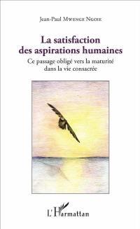 La satisfaction des aspirations humaines