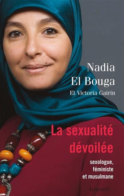 La sexualité dévoilée : sexologue, féministe, musulmane
