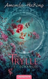 Trylle. Volume 1, Echangée
