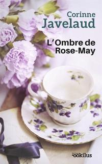 L'ombre de Rose-May