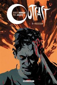 Outcast. Volume 1, Possession