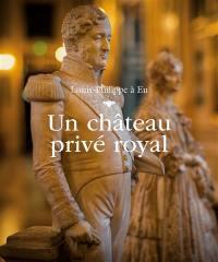 Louis-Philippe à Eu