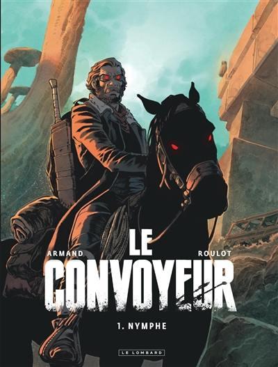 Le convoyeur, Nymphe, Vol. 1