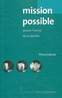 Mission possible : penser l'avenir de la Planète