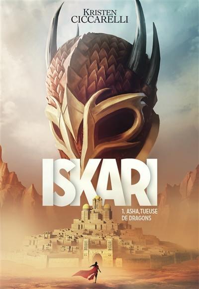 La légende d'Iskari. Volume 1, Asha tueuse de dragons