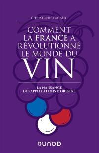 Comment la France a révolutionné le monde du vin