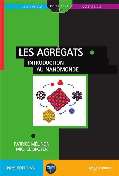 Les agrégats, Introduction au nanomonde