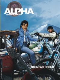 Alpha. Volume 3, Nouveau round