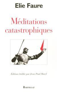 Méditations catastrophiques