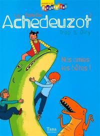 La famille Achedeuzot. Vol. 2. Nos amies les bêtes !