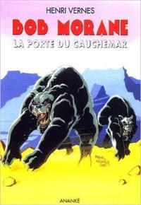 Bob Morane. Volume 194, La porte du cauchemar