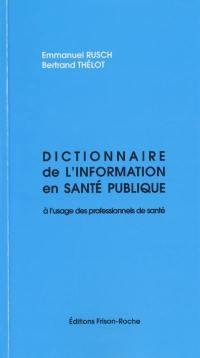 Dictionnaire de l'information en santé publique