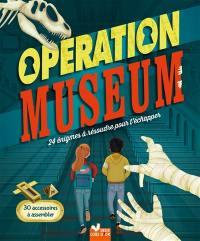 Opération museum : 24 énigmes à résoudre pour t'échapper