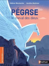 Pégase, le cheval des dieux