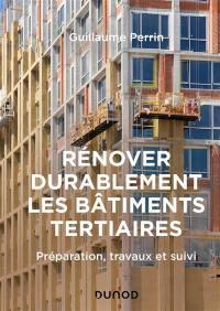 Rénover durablement les bâtiments tertiaires : préparation, travaux et suivi