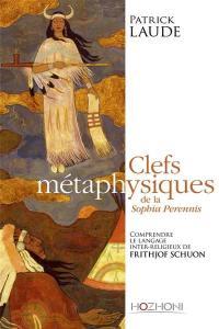 Clefs métaphysiques de la Sophia perennis