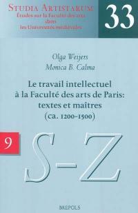 Le travail intellectuel à la Faculté des arts de Paris. Volume 9, Répertoire des noms commençant par S-Z