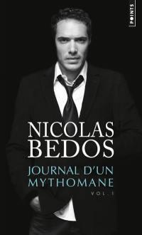 Journal d'un mythomane. Volume 1,