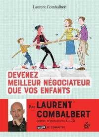 Devenez meilleur négociateur que vos enfants