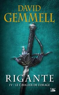 Rigante. Volume 4, Le cavalier de l'orage