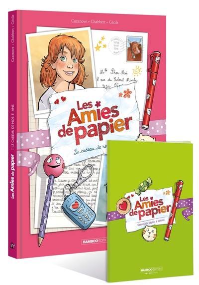 Les amies de papier. Volume 1, Le cadeau de nos 11 ans