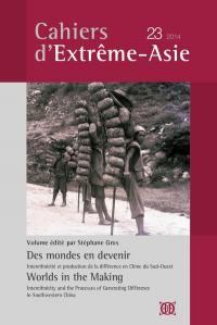 Cahiers d'Extrême-Asie. n° 23, Des mondes en devenir