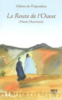 La route de l'Ouest (Maroc-Mauritanie)