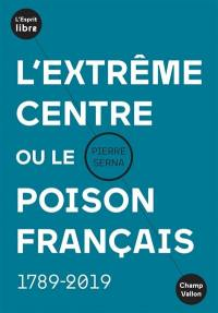 L'extrême centre ou Le poison français