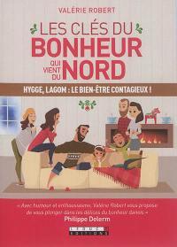 Les clés du bonheur qui vient du Nord : hygge, lagom : le bien-être contagieux !