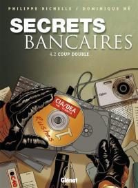 Secrets bancaires. Volume 4-2, Coup double