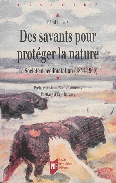 Des savants pour protéger la nature