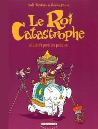Le roi catastrophe. Volume 2, Adalbert perd les pédales