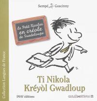 Ti Nikola kréyol Gwadloup = Le Petit Nicolas en créole de Guadeloupe
