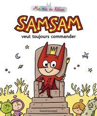 SamSam, SamSam veut toujours commander