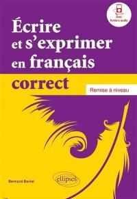 Ecrire et s'exprimer en français correct