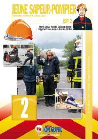 Jeune sapeur-pompier. Volume 2, Prompt secours, incendie, opérations diverses, engagement citoyen et acteurs de la sécurité civile