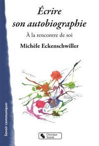 Ecrire son autobiographie