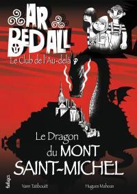 Ar bed all, le club de l'au-delà. Volume 10, Le dragon du Mont-Saint-Michel