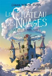 La trilogie de Hurle. Volume 2, Le château des nuages