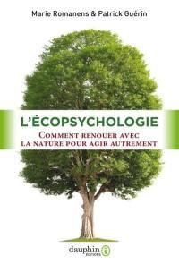L'écopsychologie : comment renouer avec la nature pour agir autrement