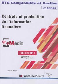 Contrôle et production de l'information financière (partie 2) : BTS comptabilité et gestion 2e année, processus 2, applications PGI & ateliers professionnels