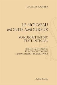 Le nouveau monde amoureux : manuscrit inédit, texte intégral