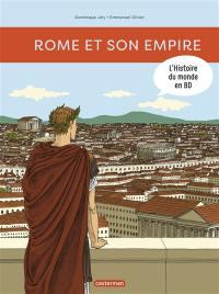 L'histoire du monde en BD. Rome et son empire
