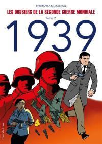 Les dossiers de la Seconde Guerre mondiale. Volume 2, 1939